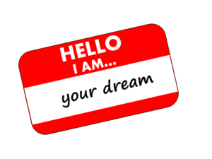 The colorful picture of a sign stating hello I am your dream.